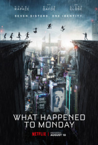 Тайна 7 сестер / What Happened to Monday